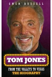 Tom Jones - From the Valleys to Vegas: The