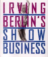 Irving Berlin's Show Business: Broadway -