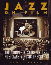 Jazz on Film: The Complete Story of the Musicians