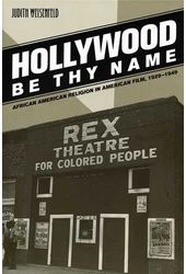 Hollywood Be Thy Name: African American Religion