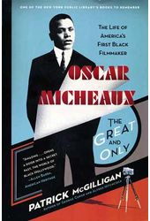 Oscar Micheaux - The Great and Only: The Life of