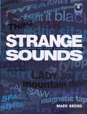 Strange Sounds: Offbeat Instruments and Sonic