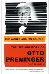 Otto Preminger - The World and Its Double: The