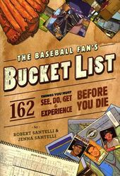 Baseball - The Baseball Fan's Bucket List: 162