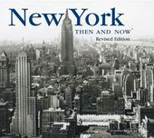 New York Then and Now (Revised Edition)