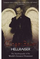 Ginger Baker - Hellraiser: The Autobiography of