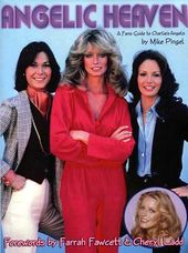 Charlie's Angels - Angelic Heaven - A Fan's Guide