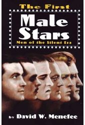 The First Male Stars: Men of the Silent Era