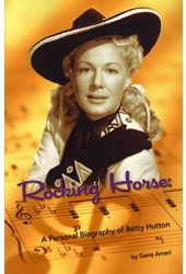 Betty Hutton - Rocking Horse: A Personal