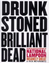 Drunk Stoned Brilliant Dead: The Writers and