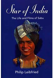 Sabu - Star of India: The Life and Films of Sabu