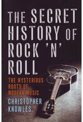 The Secret History of Rock 'N' Roll - The