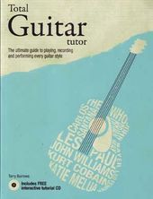Guitars - Total Guitar Tutor: The Ultimate Guide