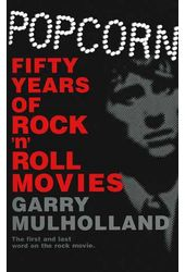 Popcorn - Fifty Years of Rock 'N' Roll Movies
