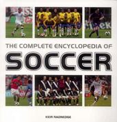 Soccer - The Complete Encyclopedia of Soccer