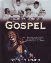 An Illustrated History of Gospel: Gospel Music