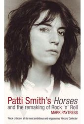 "Patti Smith's ""Horses"" and the Remaking of Rock"