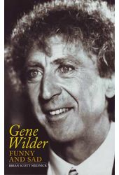 Gene Wilder - Funny and Sad