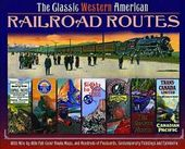 The Classic Western American Railroad Routes: