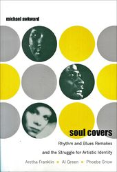 Soul Covers: Rhythm and Blues Remakes and the