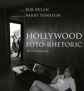 Bob Dylan - Hollywood Foto-Rhetoric: The Lost