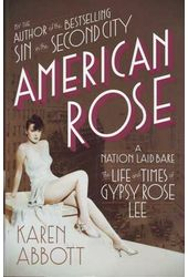 Gypsy Rose Lee - American Rose: A Nation Laid