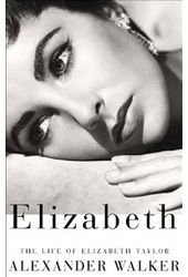 Elizabeth Taylor - Elizabeth: The Life of