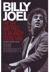 Billy Joel - The Life and Times of an Angry Young