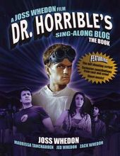 Dr Horrible's Sing-Along Blog - The Book
