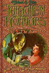 Forgotten Horrors 5: The Atom Age