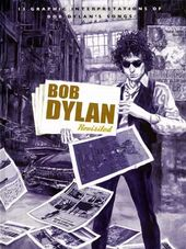 Bob Dylan Revisited: 13 Graphic Interpretations