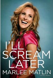 Marlee Matlin - I'll Scream Later