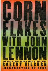 Corn Flakes with John Lennon and Other Tales from