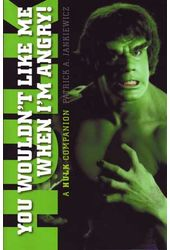 The Hulk - You Wouldn't Like Me When I'm Angry: A