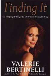 Valerie Bertinelli - Finding It: And Satisfying