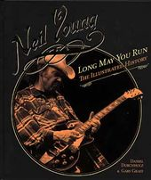 Neil Young - Long May You Run: The Illustrated