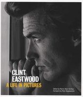 Clint Eastwood - A Life in Pictures