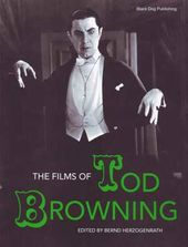Tod Browning - The Films of Tod Browning