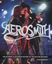 Aerosmith - The Ultimate Illustrated History of