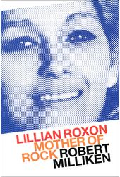Lillian Roxon: Mother of Rock