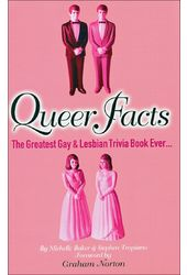 Queer Facts: The Greatest Gay and Lesbian Trivia
