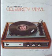 Celebrity Vinyl: What Happens When Famous People