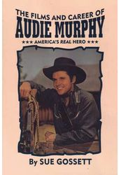 Audie Murphy - Films and Career of Audie Murphy