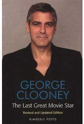 George Clooney - Last Great Movie Star (Revised