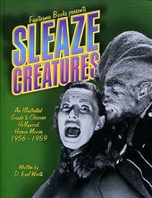 Sleaze Creatures: An Illustrated Guide To Obscure