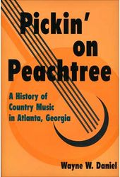 Pickin' on Peachtree: A History of Country Music