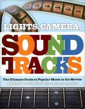 Soundtracks - Lights, Camera, Soundtracks: The