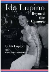 Ida Lupino - Beyond the Camera