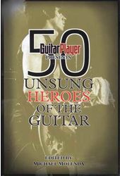 Guitar Player Presents: 50 Unsung Heroes Of The