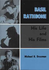 Basil Rathbone - His Life and His Films